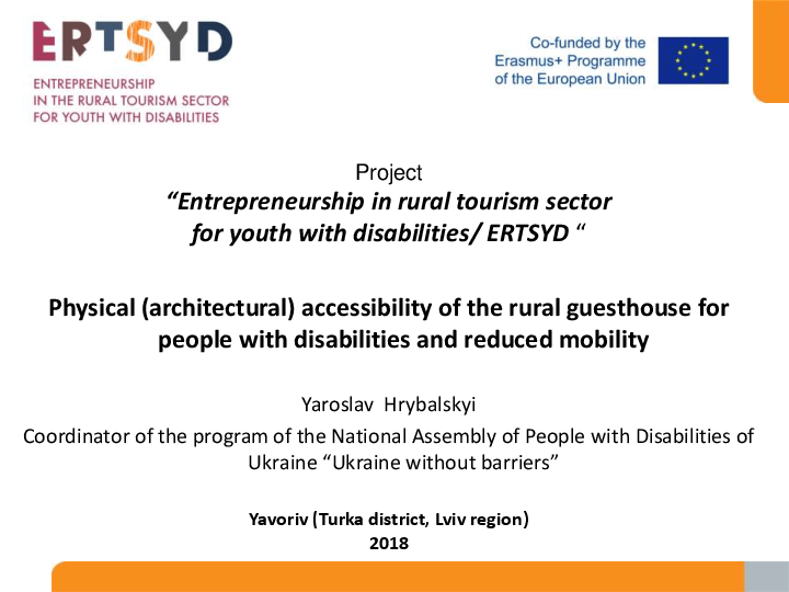 Physical (architectural) accessibility of the rural guesthouse for people with disabilities and reduced mobility