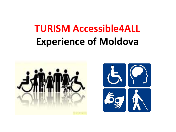 TURISM Accessible4ALL (Experience of Moldova)